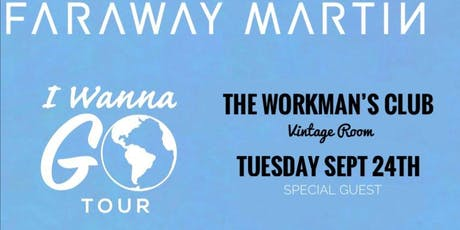 Faraway Martin Live at The Workman's Club tickets