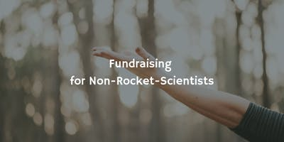 Fundraising for Non-Rocket-Scientists