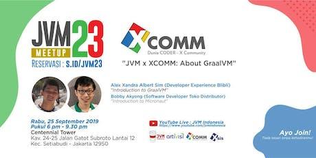 JVM Meetup #23 - JVM x XCOMM  - About GraalVM tickets