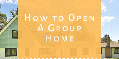 How to Open A Group Home
