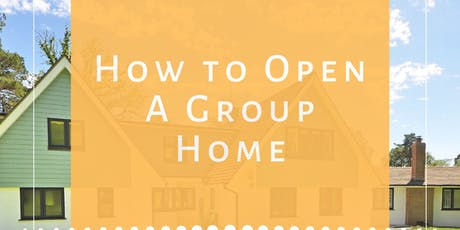 How to Open A Group Home tickets