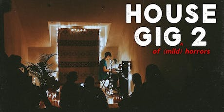 house gig two tickets