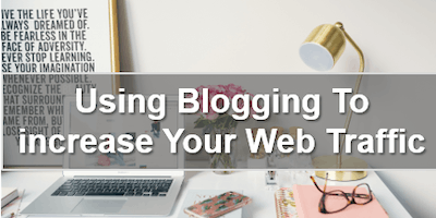 Using Blogging To increase Your Web Traffic