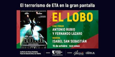 Ciclo de cine 'El terrorismo de ETA en la gran pantalla': 'El Lobo' entradas