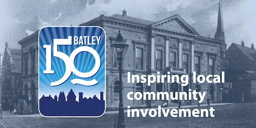 Batley 150: Inspiring local community involvement