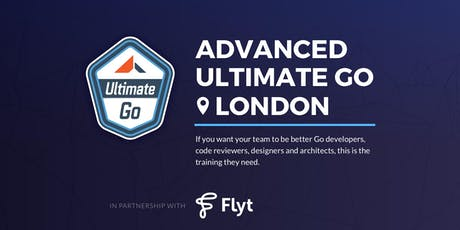 3-Day Advanced Ultimate Go Training: (London - November 2019) tickets