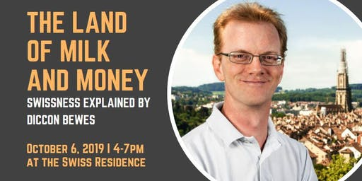 The Land of Milk and Money:  Swissness explained by Diccon Bewes