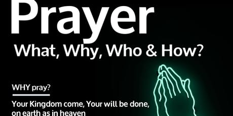 PRAYER: WHY? The reason it's so important... tickets