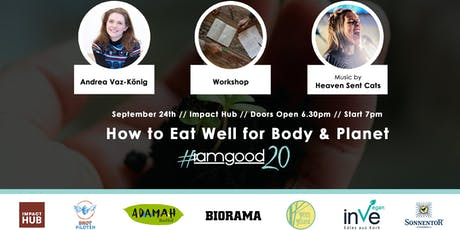 #iamgood20 - How to Eat Well for Body and Planet tickets