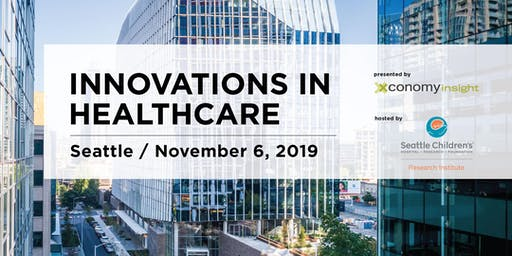 Innovations in Healthcare: Xconomy Insight Seattle Life Science Forum