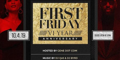 First Friday 6 Year Anniversary Celebration tickets