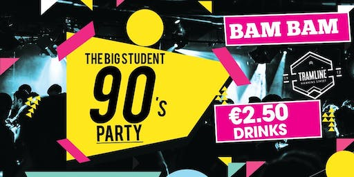 The Big Student 90s Party at Tramline - €2.50 Drinks - 90s Masks