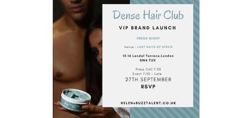Dense Hair Club VIP Brand tickets