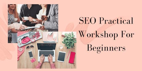 SEO Workshop Practical Guide For Beginners tickets