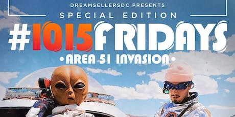"#1015FRIDAYS ""AREA 51"" INVASION tickets"