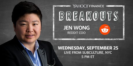 Yahoo Finance Breakouts presents Reddit COO Jen Wong tickets