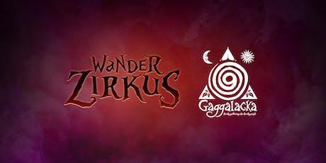 Wanderzirkus meets Gaggalacka Tickets