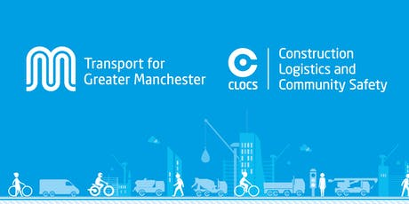TfGM co-invest in Construction Logistics and Community Safety (CLOCS) tickets
