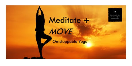 meditate + MOVE: Omstoppable Yoga tickets