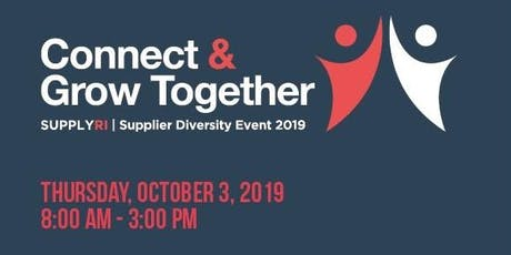 SupplyRI Connect & Grow Together   Supplier Diversity Event 2019 tickets