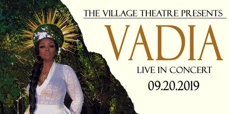 Vadia at The Village Theatre tickets