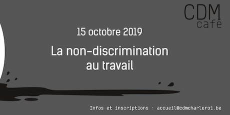 CDM café - La non-discrimination au travail billets