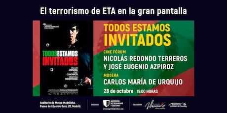 Ciclo 'El terrorismo de ETA en la gran pantalla': 'Todos estamos invitados' entradas