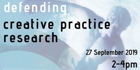 Defending Creative Practice Research tickets