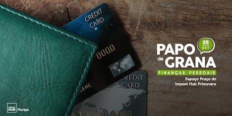 Papo de Grana - Gestão de Finanças Pessoais ingressos