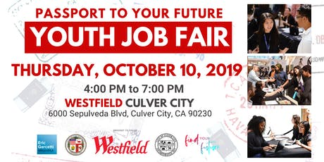 Passport To Your Future Youth Job Fair @ Westfield Culver City tickets
