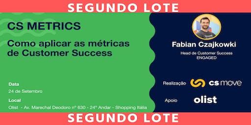 8º CS MOVE 2019 CS METRICS: Como aplicar as métricas de Customer Success