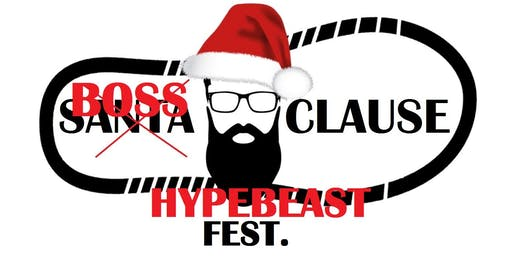 BOSS CLAUSE HYPEBEAST FEST.