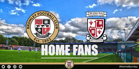 Bromley v Woking (HOME FANS) tickets