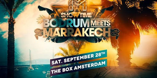 SHOWTIME PRESENTS: BODRUM MEETS MARRAKECH