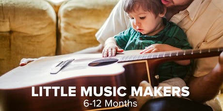 Little Music Makers: Sing, Play, Grow - 6 to 12 months tickets