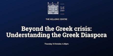 Beyond the Greek crisis: Understanding the Greek Diaspora tickets