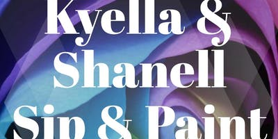 Kyella & Shanell's Sip & Paint
