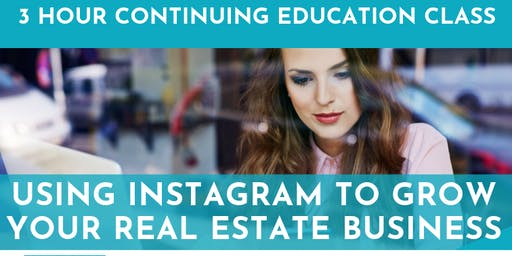 3 HR CE 'How to Use Instagram to Grow Your Real Estate Business'