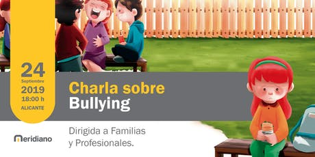 Charla sobre el Bullying para Familias y Profesionales en Alicante entradas
