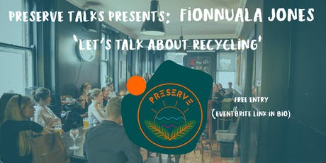 "Preserve Ireland presents: Fionnuala Jones - 'Let's talk about recycling"" tickets"