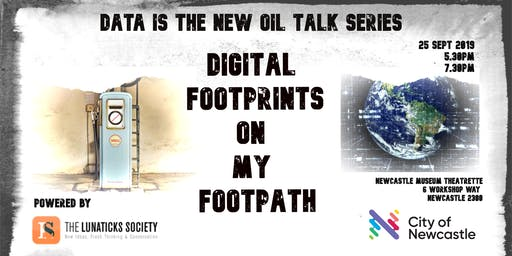 Digital Footprints on My Footpath - Data Is the New Oil Talk #2