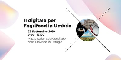 Il Digitale per l'Agrifood in Umbria