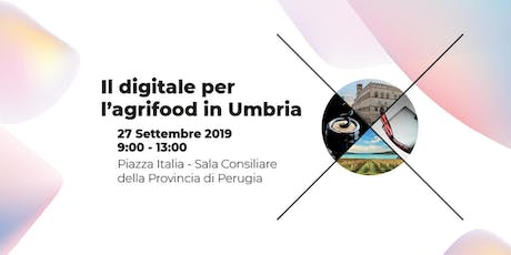 Il Digitale per l'Agrifood in Umbria tickets