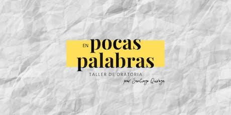 En Pocas Palabras, taller intensivo de oratoria tickets