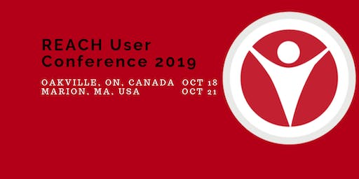 REACH User Conference - Marion, MA, USA  October 21, 2019
