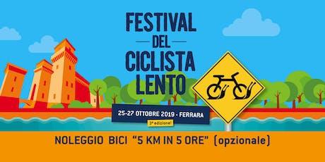 """Noleggio bicicletta (opzionale) per """"5 km in 5 ore"""" biglietti"""