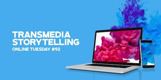 """Online Tuesday #92: """"Transmedia Storytelling"""""""