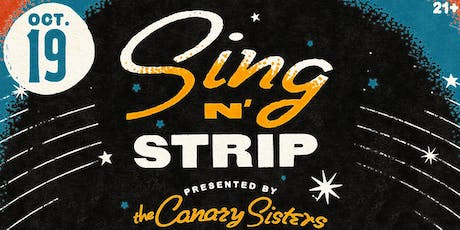 Sing n' Strip w/ The Canary Sisters! tickets