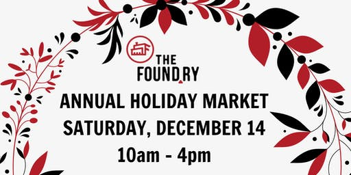 (Sold out!) 2019 Holiday Market at The Foundry - Vendor Registration