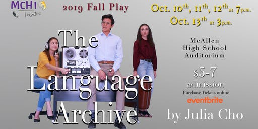 McAllen Theatre- The Language Archive- 10.10 OPENING NIGHT!
